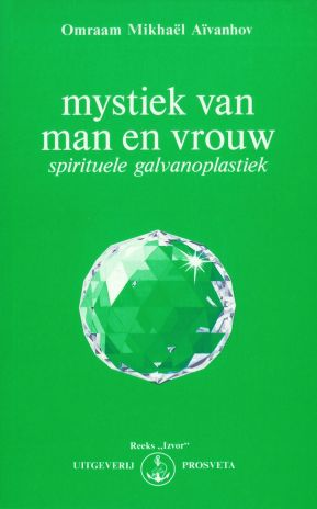 Mystiek van man en vrouw; spirituele galvanoplastiek