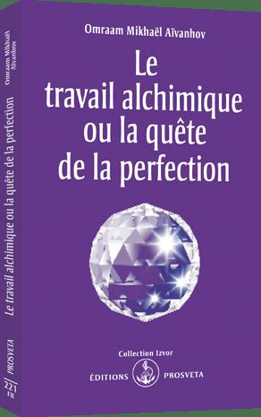 Le travail alchimique ou la quête de la perfection