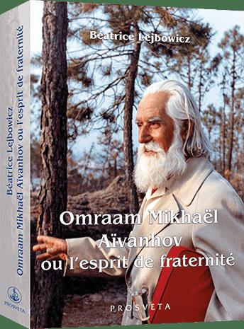 Omraam Mikhaël Aïvanhov ou l'esprit de fraternité